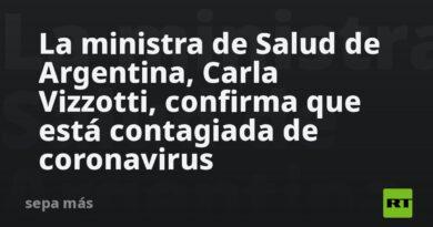 La ministra de Salud de Argentina, Carla Vizzotti, confirma que está contagiada de coronavirus